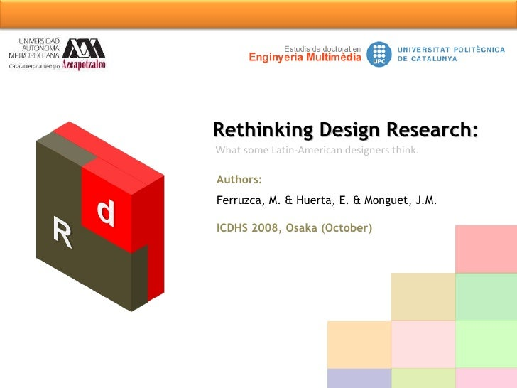 What some Latin-American designers think.  Authors:   Ferruzca, M. & Huerta, E. & Monguet, J.M. ICDHS 2008, Osaka (October...