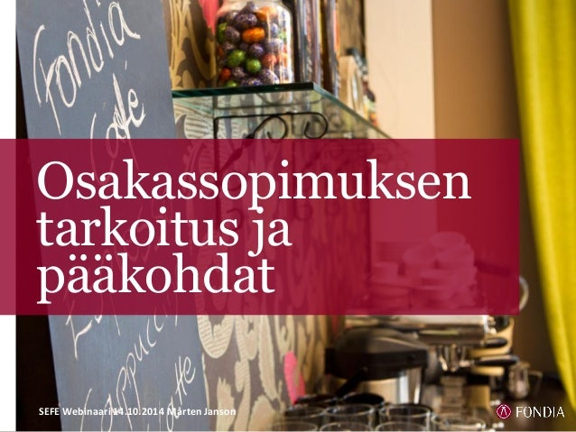 Osakassopimuksen  tarkoitus ja  pääkohdat  SEFE Webinaari 14.10.2014 Mårten Janson