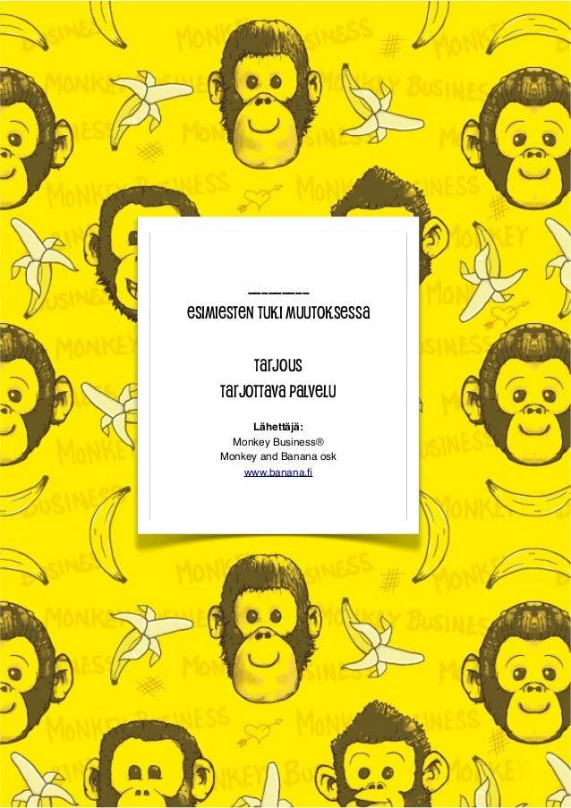 fa _________ Esimiesten tuki muutoksessa tarjous Tarjottava palvelu Lähettäjä: Monkey Business® Monkey and Banana osk www....