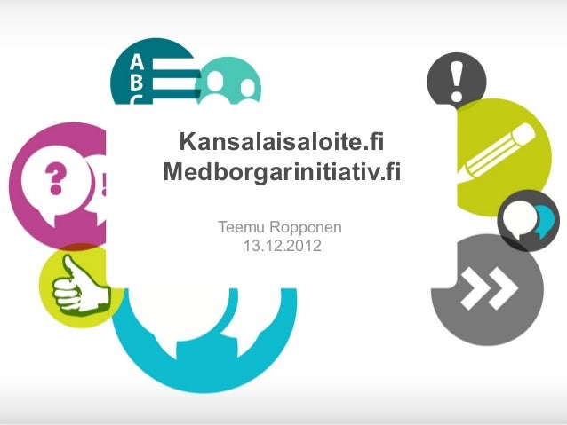 Kansalaisaloite.fiMedborgarinitiativ.fi    Teemu Ropponen       13.12.2012