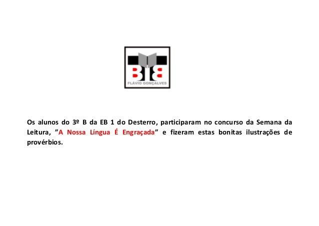 """Os alunos do 3º B da EB 1 do Desterro, participaram no concurso da Semana da Leitura, """"A Nossa Língua É Engraçada"""" e fizer..."""