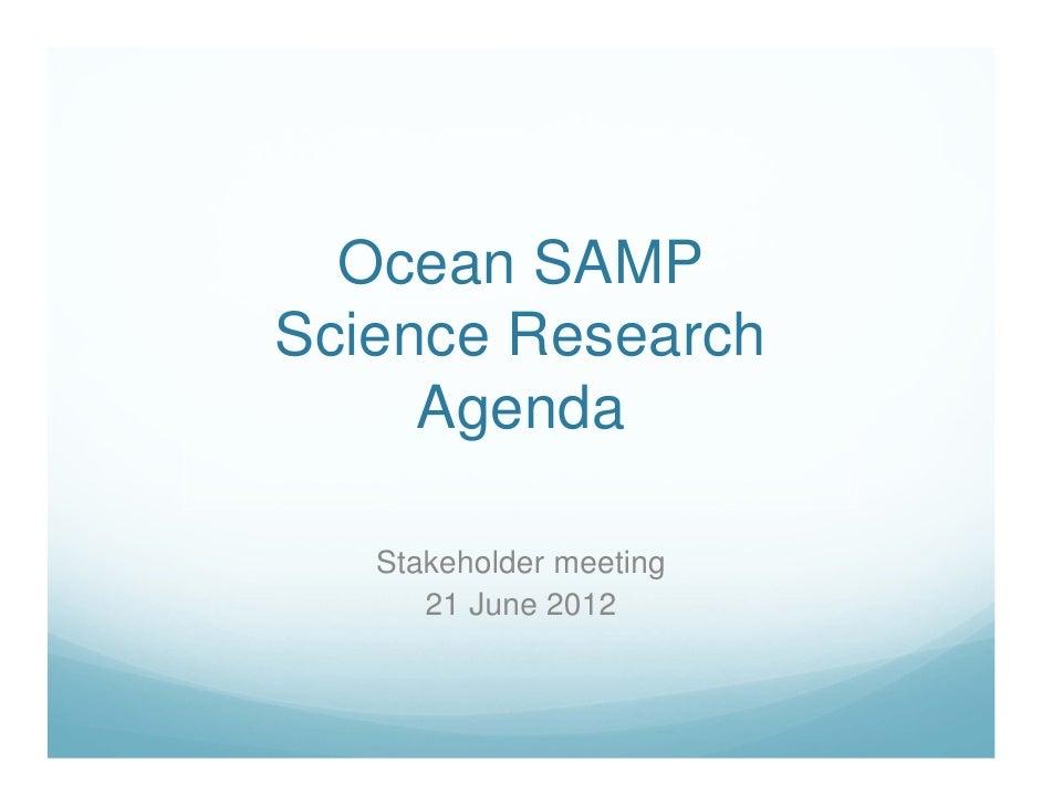 Ocean SAMPScience Research     Agenda   Stakeholder meeting      21 June 2012