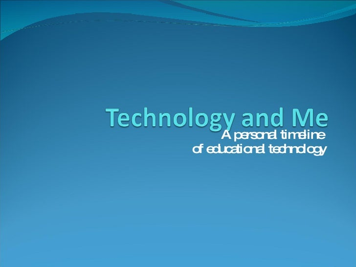 A personal timeline  of educational technology