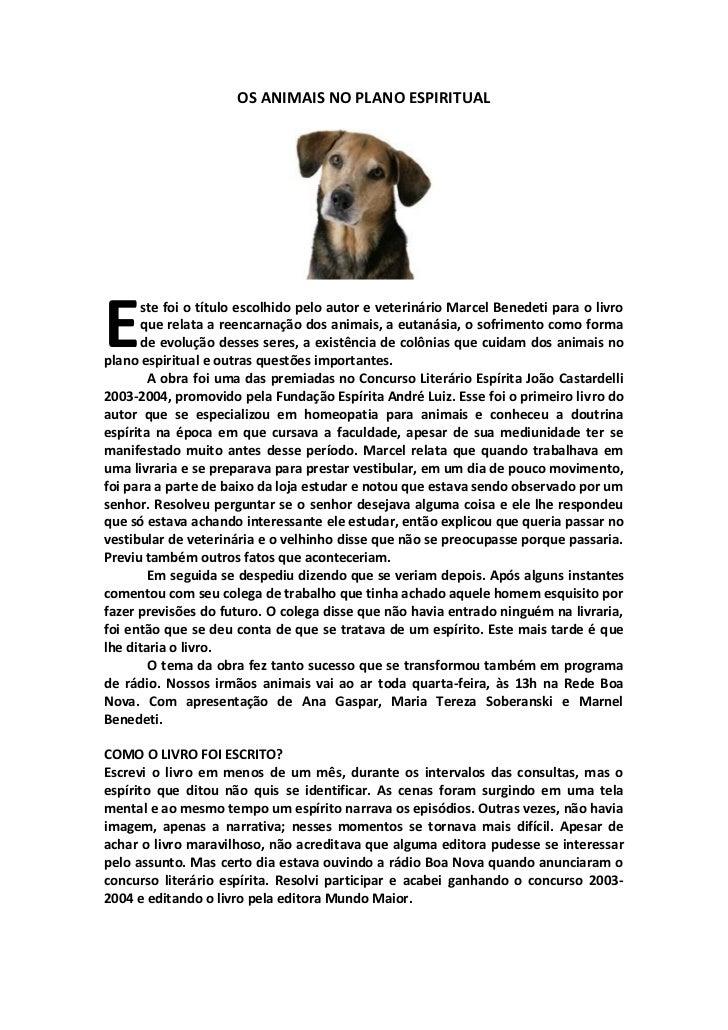 OS ANIMAIS NO PLANO ESPIRITUALE      ste foi o título escolhido pelo autor e veterinário Marcel Benedeti para o livro     ...