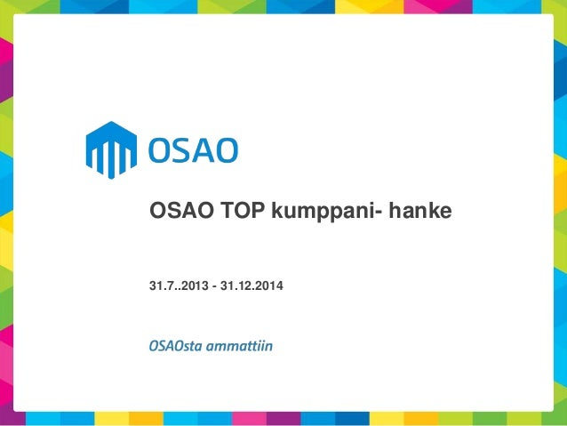 OSAO TOP kumppani- hanke 31.7..2013 - 31.12.2014