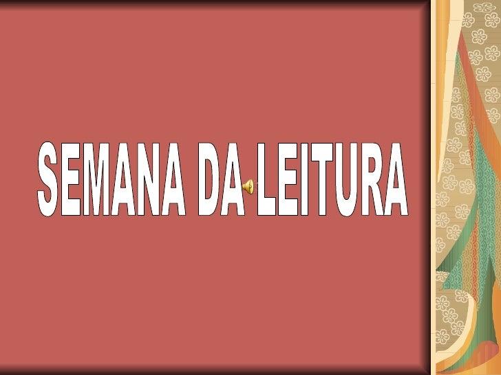 SEMANA DA LEITURA