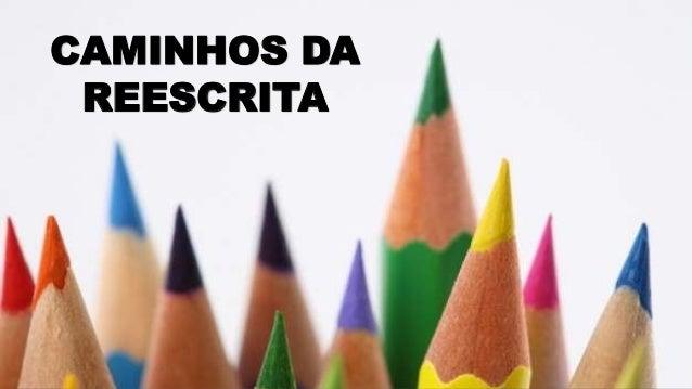 CAMINHOS DA REESCRITA