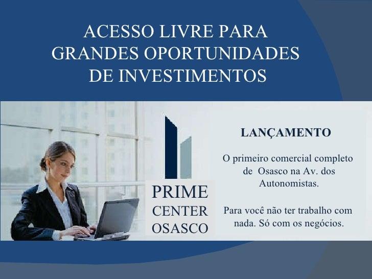 ACESSO LIVRE PARA  GRANDES OPORTUNIDADES  DE INVESTIMENTOS LANÇAMENTO O primeiro comercial completo  de  Osasco na Av. dos...