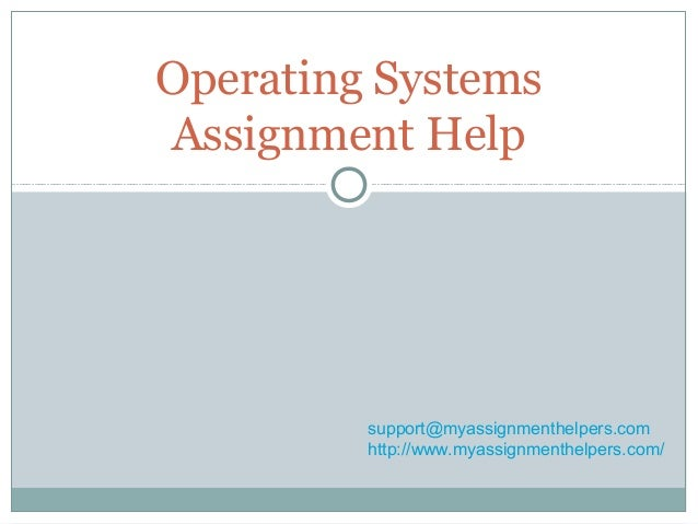 operating systems assignments help operating systems assignment help support myassignmenthelpers com myassignmenthelpers