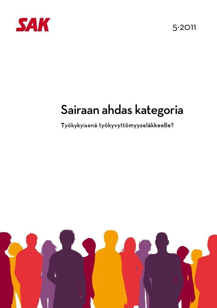5·2011                                              Sairaan ahdas kategoria            Työkykyisenä työkyvyttöm...