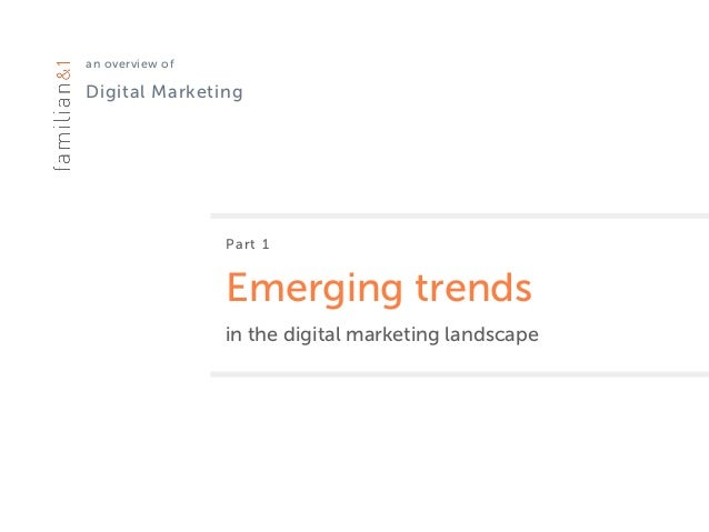 an overview of Digital Marketing Part 1 Emerging trends in the digital marketing landscape