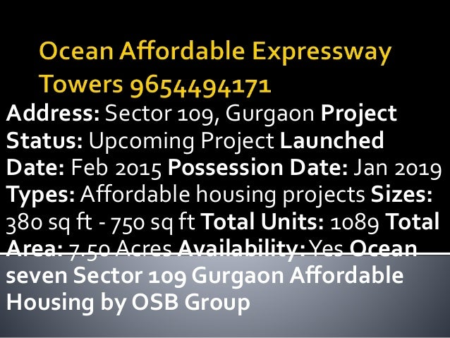 Address: Sector 109, Gurgaon Project Status: Upcoming Project Launched Date: Feb 2015 Possession Date: Jan 2019 Types: Aff...