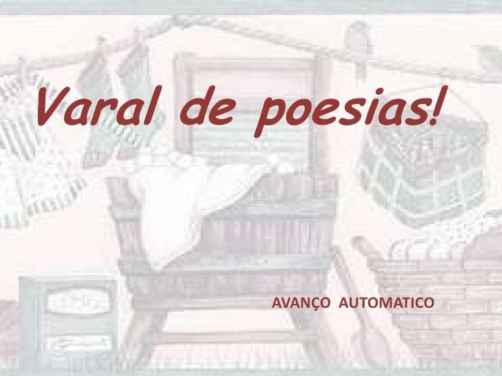 Varal de poesias!<br />AVANÇO  AUTOMATICO<br />