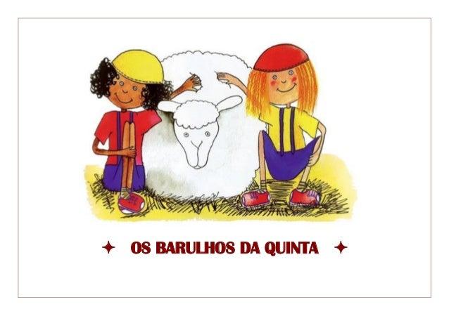  OS BARULHOS DA QUINTA 
