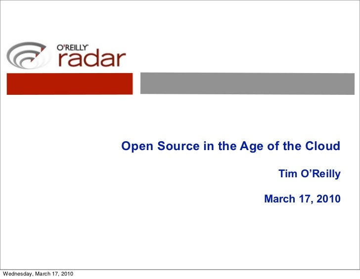 Open Source in the Age of the Cloud                                                       Tim O'Reilly                    ...