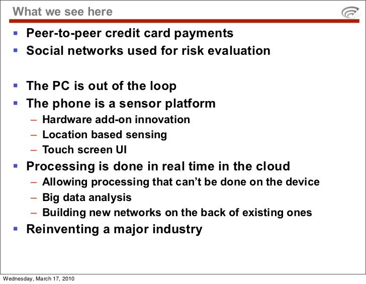 What we see here     Peer-to-peer credit card payments     Social networks used for risk evaluation      The PC is out ...