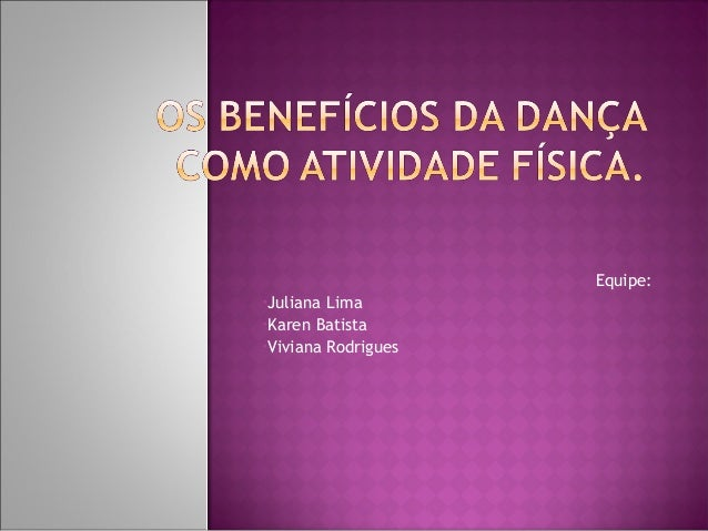 Equipe: •Juliana Lima •Karen Batista •Viviana Rodrigues