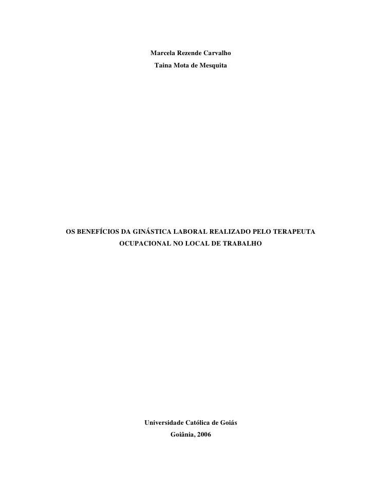 Marcela Rezende Carvalho                      Taina Mota de Mesquita     OS BENEFÍCIOS DA GINÁSTICA LABORAL REALIZADO PELO...