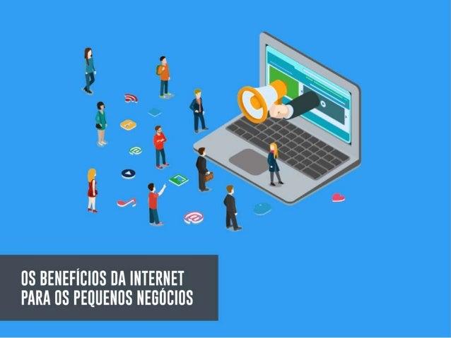 Os benefícios da internet para os pequenos negócios
