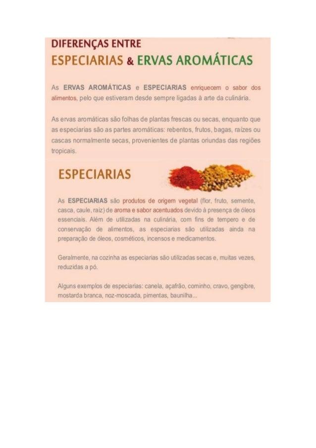 Cozinhar com especiarias e ervas aromáticas é muito saudável e é recomendado o seu uso, em troca de condimentos menos saud...