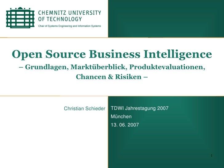 Open Source Business Intelligence  – Grundlagen, Marktüberblick, Produktevaluationen,                 Chancen & Risiken – ...