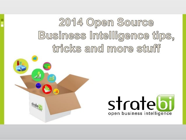 Open Source Business Intelligence Building great analytic solutions!!