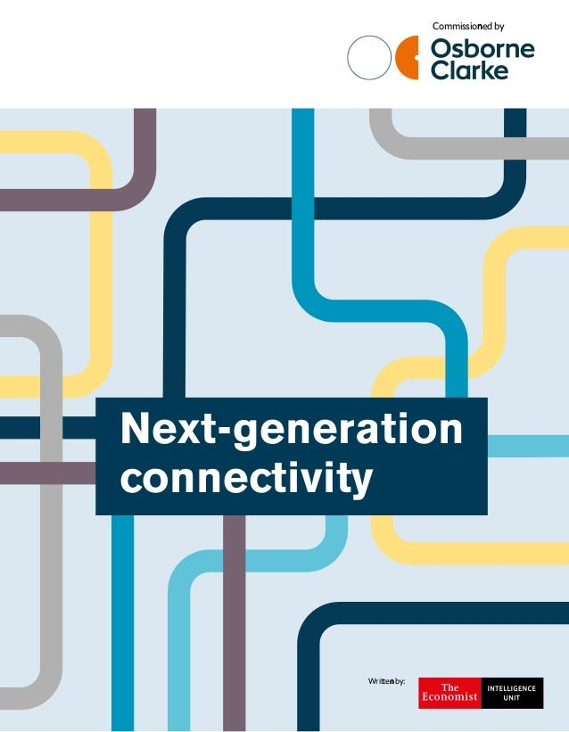 1 Next-generation connectivity Written by: Commissioned by