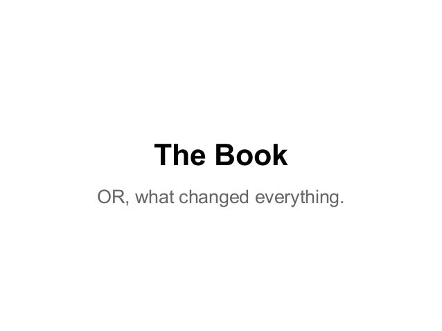 The Book OR, what changed everything.