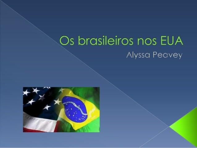  Segundo o governo dos EUA: havia  94,023 brasileiros aqui em 1990, 231,070  em 2000, e 361,814 em 2010   Segundo o gove...