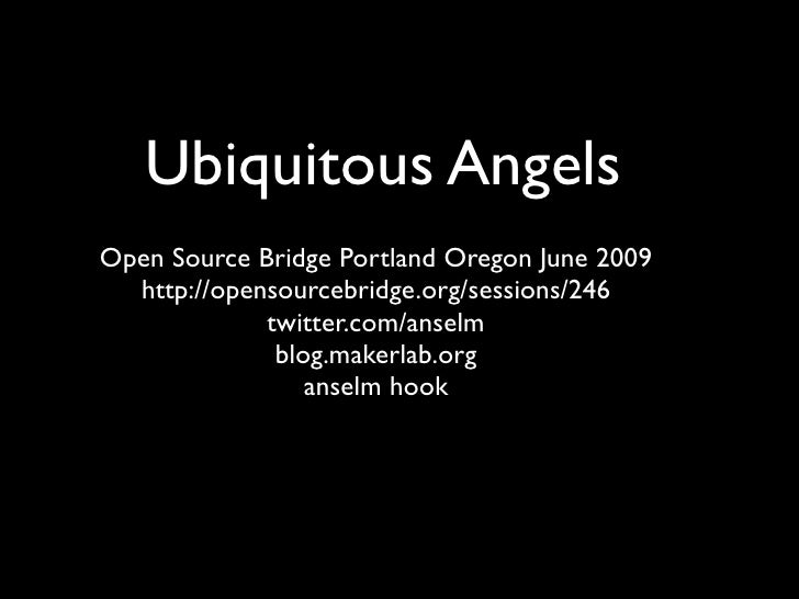 Ubiquitous Angels Open Source Bridge Portland Oregon June 2009   http://opensourcebridge.org/sessions/246              twi...