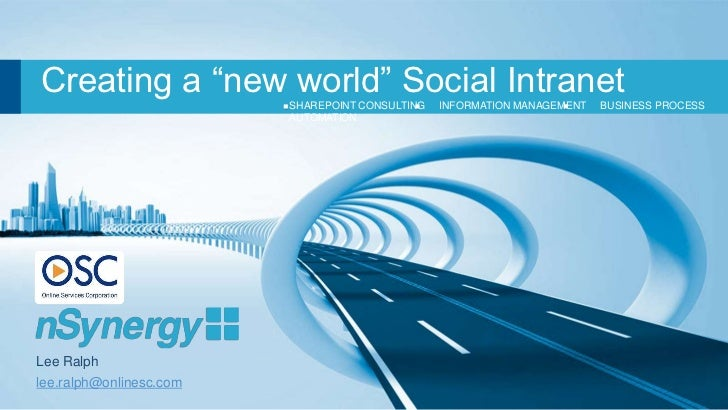 """Creating a """"new world"""" Social Intranet                         SHAREPOINT CONSULTING   INFORMATION MANAGEMENT   BUSINESS P..."""