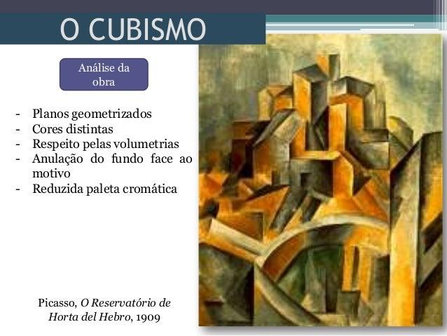 O CUBISMO- Planos geometrizados- Cores distintas- Respeito pelas volumetrias- Anulação do fundo face aomotivo- Reduzida pa...