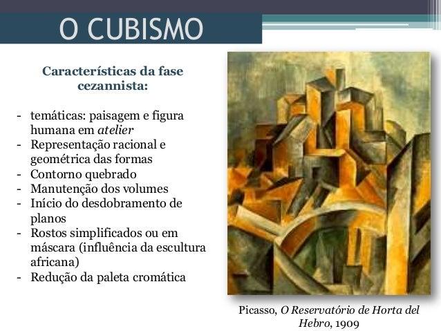 O CUBISMOCaracterísticas da fasecezannista:- temáticas: paisagem e figurahumana em atelier- Representação racional egeomét...