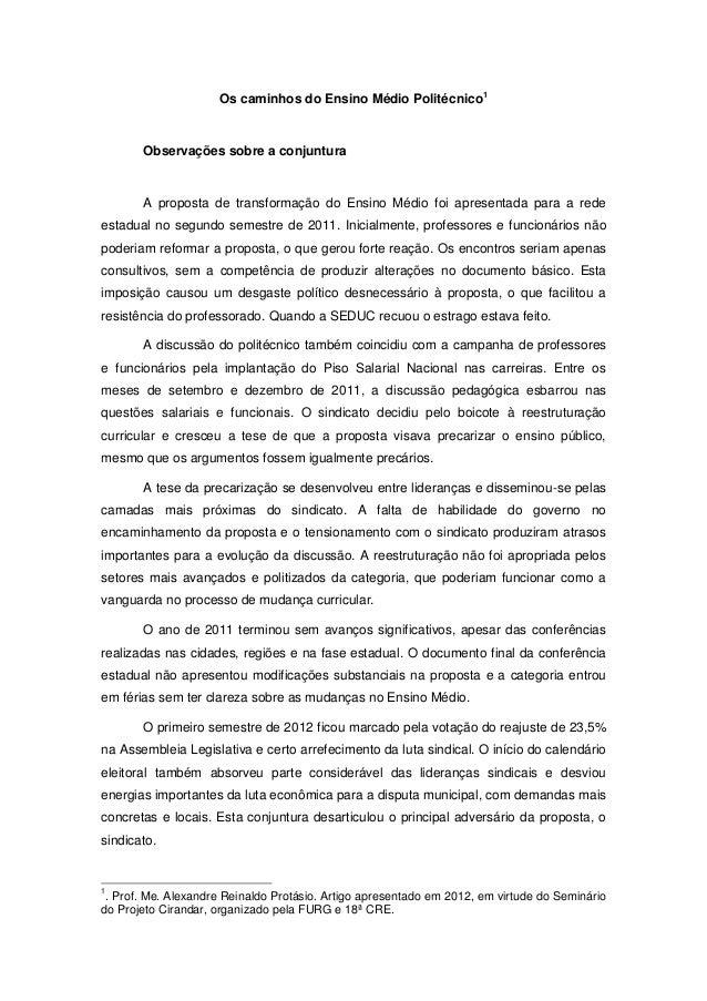 Os caminhos do Ensino Médio Politécnico1 Observações sobre a conjuntura A proposta de transformação do Ensino Médio foi ap...
