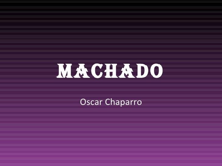 MACHADO Oscar Chaparro