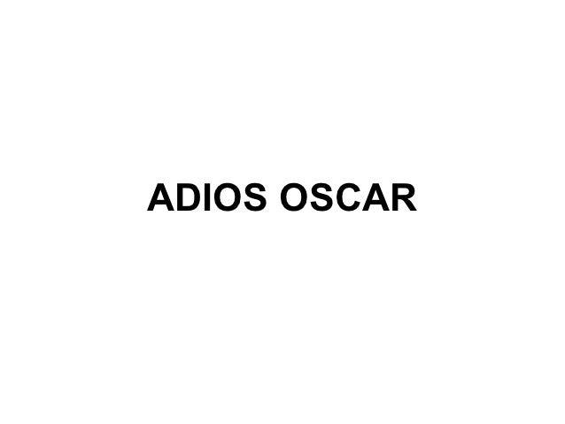 ADIOS OSCAR