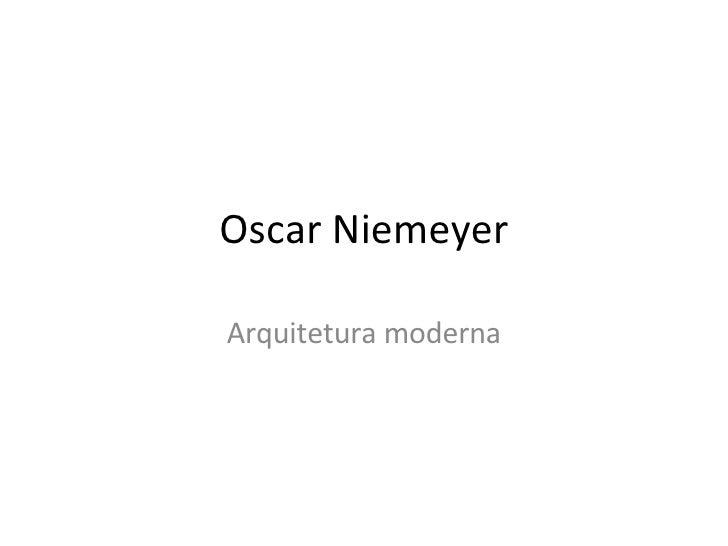 Oscar Niemeyer Arquitetura moderna