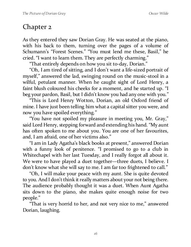 an analysis of art influence in the picture of dorian gray by oscar wilde Part i: influences on the picture of dorian gray as illustrated by our paired reading of oscar wilde's the picture of dorian gray and joris-karl huysmans' against nature, wilde's work owes a certain debt to the yellow book of huysmans (96) wilde's reviewers immediately made this connection, disparagingly noting the influence of.