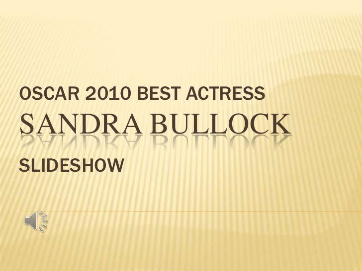 Oscar 2010 Best ActressSandra Bullock  <br />Slideshow<br />