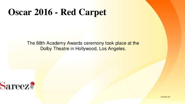 Oscar 2016 - Red Carpet The 88th Academy Awards ceremony took place at the Dolby Theatre in Hollywood, Los Angeles. cuzima...