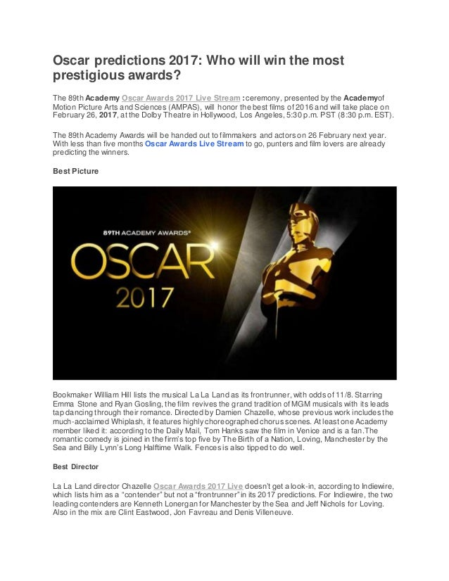 Oscar predictions 2017: Who will win the most prestigious awards? The 89th Academy Oscar Awards 2017 Live Stream : ceremon...