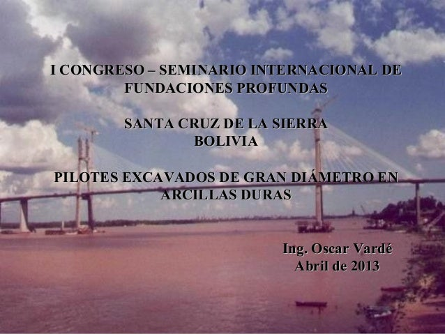 I CONGRESO – SEMINARIO INTERNACIONAL DEI CONGRESO – SEMINARIO INTERNACIONAL DE FUNDACIONES PROFUNDASFUNDACIONES PROFUNDAS ...