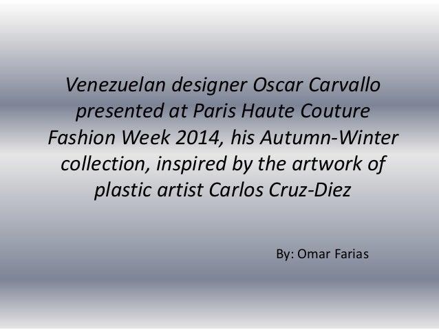 Venezuelan designer Oscar Carvallo presented at Paris Haute Couture Fashion Week 2014, his Autumn-Winter collection, inspi...
