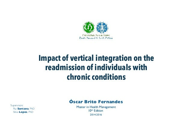 Impact of vertical integration on the readmission of individuals with chronic conditions Óscar Brito Fernandes Master in H...