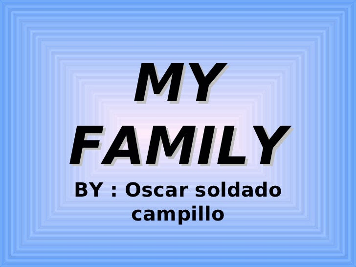 MYFAMILYBY : Oscar soldado     campillo