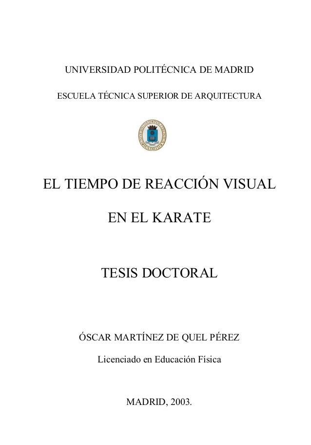 UNIVERSIDAD POLITÉCNICA DE MADRID ESCUELA TÉCNICA SUPERIOR DE ARQUITECTURA EL TIEMPO DE REACCIÓN VISUAL EN EL KARATE TESIS...