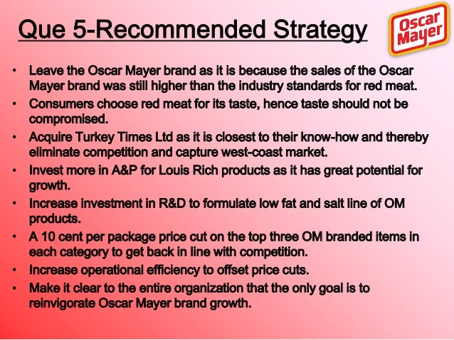 oscar mayer strategic marketing planning Oscar mayer – strategic marketing planning case write up submitted by: group 1, sec a john michal franklin saurabh mishra sumeet panda varun mohan kashyap.