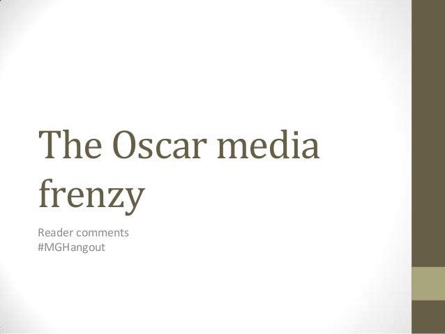 The Oscar mediafrenzyReader comments#MGHangout