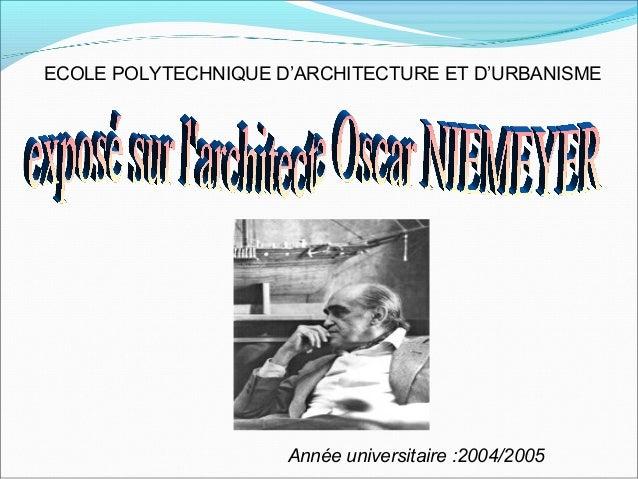 ECOLE POLYTECHNIQUE D'ARCHITECTURE ET D'URBANISME Année universitaire :2004/2005