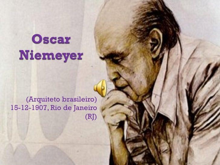 (Arquiteto brasileiro) 15-12-1907, Rio de Janeiro (RJ)